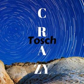 TOSCH - CRAZY